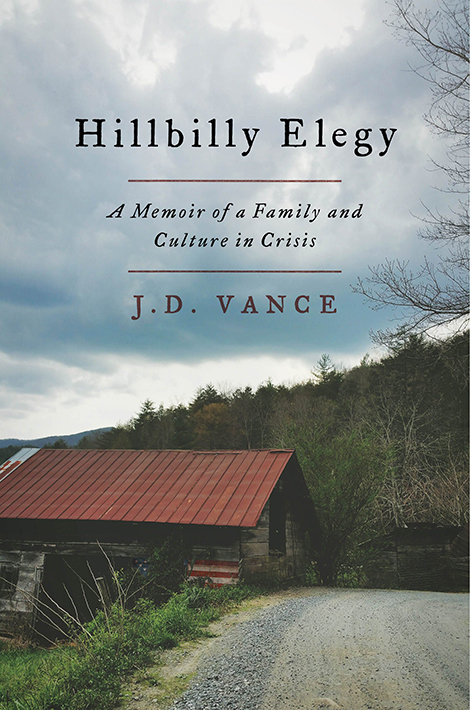 """Hillbilly Elegy: A Memoir of a Family and Culture in Crisis"" by J.D. Vance"