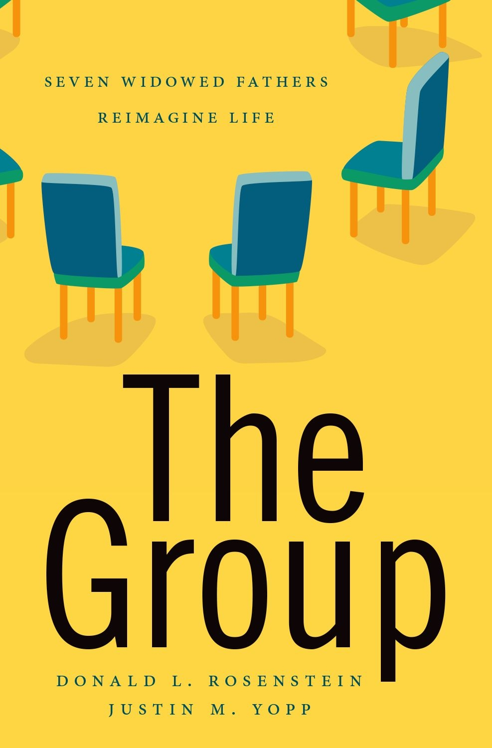 """The Group: Seven Widowed Fathers Reimagine Life"" by Donald L. Rosenstein and Justin M. Yopp"