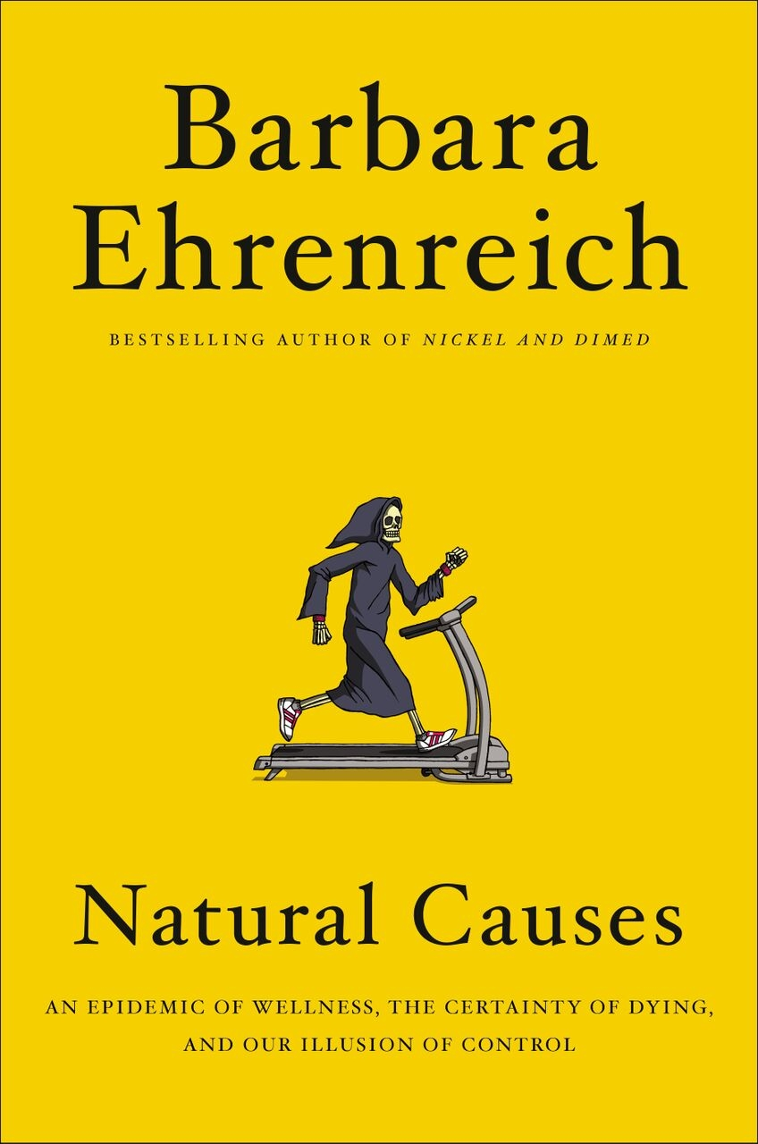 """Natural Causes"" by Barbara Ehrenreich"